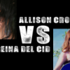 Allison Crowe vs Reina del Cid