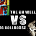 The Oh Wells vs Howling Dollhouse