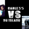 Cable35 vs No Island