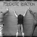 Psychotic Reaction